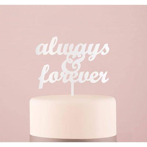 """""""Always & Forever"""" feliratos tortadísz - fehér"""